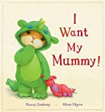 I Want My Mummy!