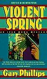 Violent Spring, Gary Phillips, 0425156257