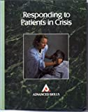 Responding to Patients in Crisis, Springhouse Publishing Company Staff, 087434557X