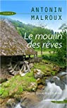Le moulin des rêves par Malroux