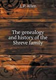 The Genealogy and History of the Shreve Family, L. P. Allen, 5518621809