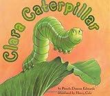 Clara Caterpillar, Pamela Duncan Edwards, 0060289961
