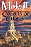 Colors of Chaos (Saga of Recluce)