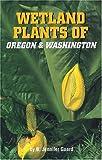 Wetland Plants of Oregon and Washington, B. Jennifer Guard, 1551050609