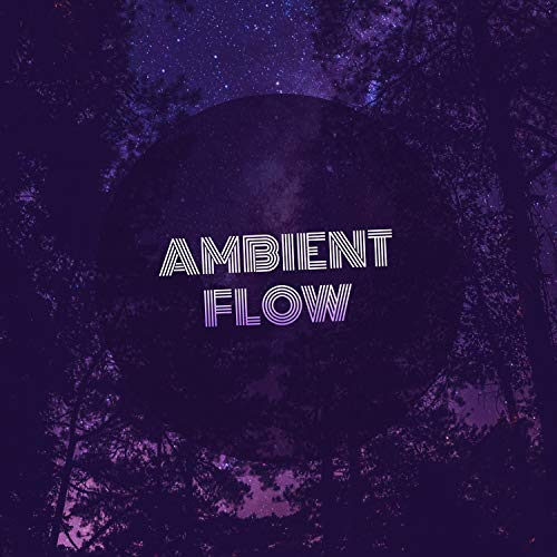 #Ambient Flow