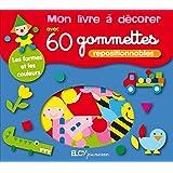 Mon livre à décorer avec 60 gommettes repositionnables : Les formes et les couleurs