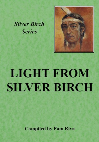 Light from Silver Birch (Teachings from Silver Birch)