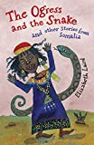 The Ogress and the Snake: and Other Stories from Somalia (Folktales from Around the World)