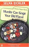 Murder Can Singe Your Old Flame (Desiree Shapiro Mystery)