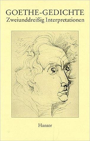 Goethe Gedichte Zweiunddreissig Interpretationen Karl
