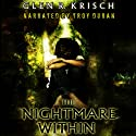 The Nightmare Within Audiobook by Glen Krisch Narrated by Troy Duran