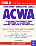 ACWA: Administrative Careers With America (Arco Civil Service Test Tutor)