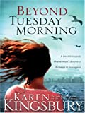 Beyond Tuesday Morning, Karen Kingsbury, 1594150966