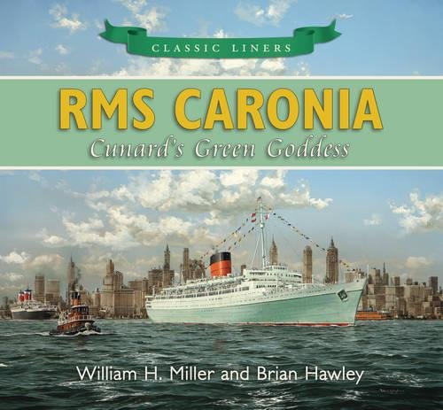 RMS Caronia: Cunard's Green Goddess (Classic Liners) by Brand: The History Press