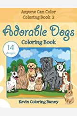 Adorable Dogs Coloring Book: 14 designs (Anyone Can Color Coloring Books) (Volume 2) Paperback