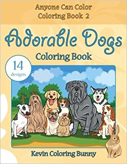Adorable Dogs Coloring Book 14 Designs Anyone Can Color Books Volume 2 Kevin Bunny 9781519204417 Amazon