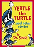 Yertle the Turtle and Other Stories, Seuss, 0001717588