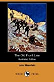 The Old Front Line, John Masefield, 140996325X