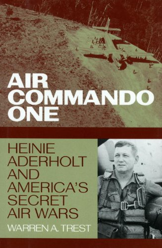 Air Commando One: Heinie Aderholt and America's Secret Air Wars (Smithsonian History of Aviation Series) (Pig Air)