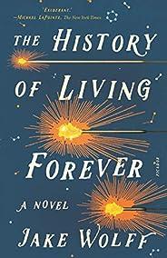 The History of Living Forever: A Novel