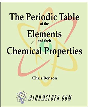The Periodic Table Of The Elements And Their Chemical Properties