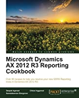 Microsoft Dynamics AX 2012 R3 Reporting Cookbook Front Cover