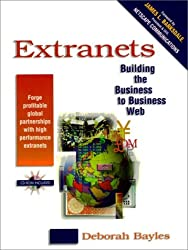 Extranets: Building the Business-To-Business Web with CDROM