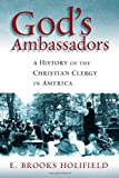 God's Ambassadors, E. Brooks Holifield, 0802803814