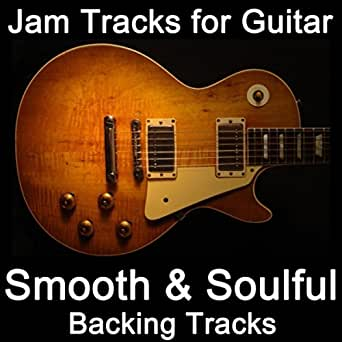 jam tracks for guitar smooth soulful backing tracks by guitarteamnl jam track team on. Black Bedroom Furniture Sets. Home Design Ideas