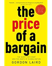 The Price of a Bargain: The Quest for Cheap and the Death of Globalization