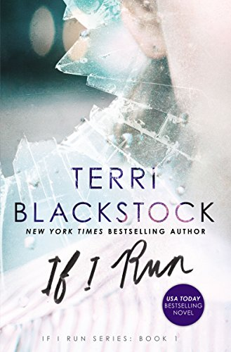 If I Run (If I Run Series Book 1) by [Blackstock, Terri]