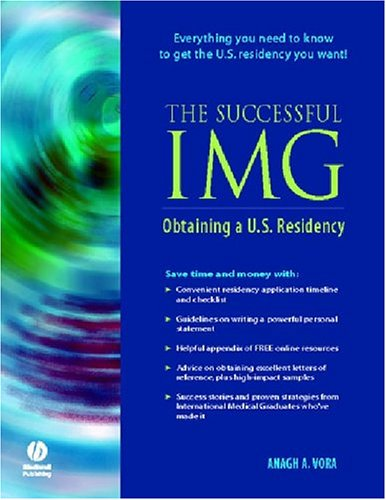 The Successful IMG: Obtaining a U.S. Residency (Residency In Usa For Foreign Medical Graduates)