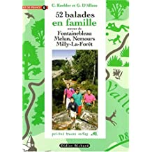 52 Balades, Fontainebleau, Melun, Nemours, Milly
