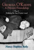 Georgia O'keeffe, a Private Friendship, Nancy Hopkins Reily, 0865344515