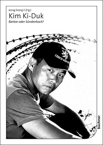 Kim Ki-Duk: Barbar oder Sündenbock? Broschiert – 1. Oktober 2013 Seong-Il Jeong Hyuk-Sook Kim Manfred Selzer Büchner-Verlag
