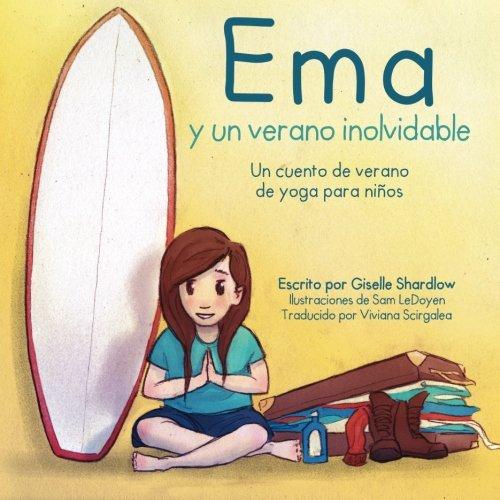 Read Online Ema y un verano inolvidable: Un cuento de verano de yoga para niños (Spanish Edition) PDF