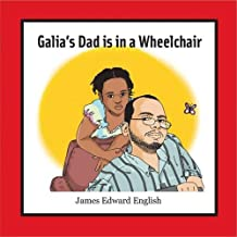 Galias Dad Is in a Wheelchair