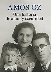 Una historia de amor y oscuridad (Biblioteca Amos Oz) (Spanish Edition)