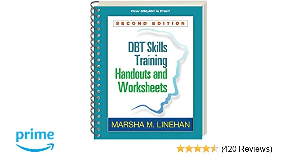 Dbt skills training handouts and worksheets second edition dbt skills training handouts and worksheets second edition 9781572307810 medicine health science books amazon maxwellsz