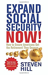 Expand Social Security Now!: How to Ensure Americans Get the Retirement They Deserve by Beacon Press