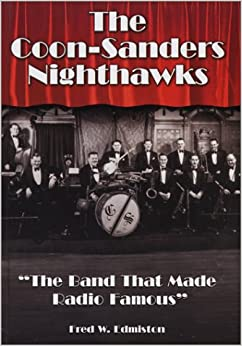 """Descargar Torrents The """"""""coon-sanders Nighthawks: The Band That Made Radio Famous Epub Sin Registro"""