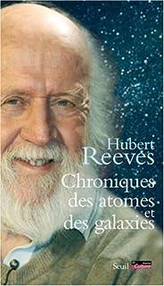 Chroniques des atomes et des galaxies, Reeves, Hubert