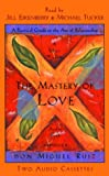 The Mastery of Love: A Practical Guide to the Art of Relationships