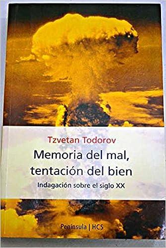 Resultado de imagen para tzvetan todorov libros - Memoria del mal tentacion del bien