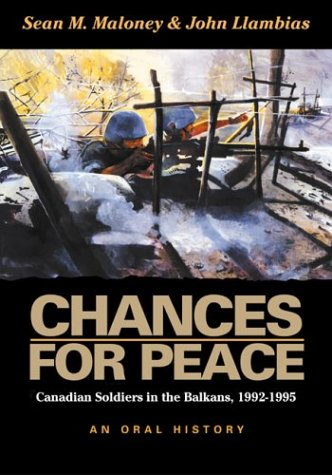 Chances for Peace: Canadian Soldiers in the Balkans, 1992-1995