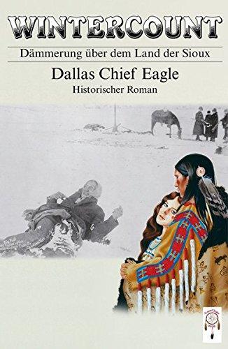 Wintercount: Dämmerung über dem Land der Sioux