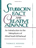 Stubborn Fact and Creative Advance, Thomas E. Hosinski, 0847678288