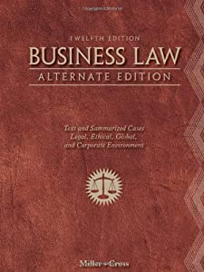 Business Law, Alternate Edition: Text and Summarized Cases by South-Western College/West