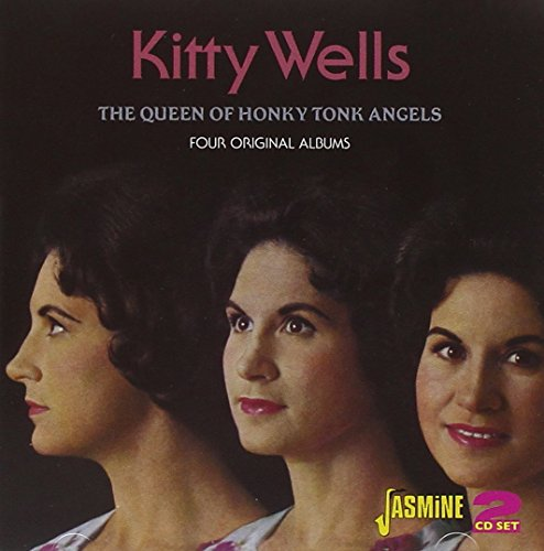 Kitty Wells - The Queen Of Honky Tonk Angels - Four Original Albums [original Recordings Remastered] 2cd Set - Zortam Music