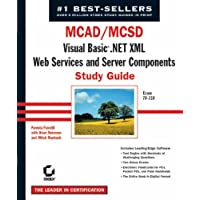 MCAD/MCSD: Visual Basic .NET XML Web Services and Server Components Study Guide (Exam 70-310)